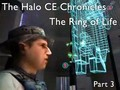 The Ring of Life - Part 3 - The Halo CE Chronicles